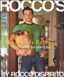 Rocco's Real Life Recipes: Fast Flavor for Everyday by Rocco DiSpirito (2007-11-01)