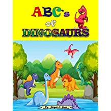ABC's of Dinosaurs: An A-Z Book with Fun Facts About Dinosaurs