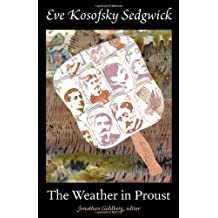 [ THE WEATHER IN PROUST[ THE WEATHER IN PROUST ] BY SEDGWICK, EVE KOSOFSKY ( AUTHOR )DEC-20-2011 PAPERBACK ] The Weather in Proust[ THE WEATHER IN PROUST ] By Sedgwick, Eve Kosofsky ( Author )Dec-20-2011 Paperback By Sedgwick, Eve Kosofsky ( Author ) Dec-2011 [ Paperback ]