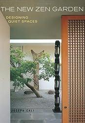 The New Zen Garden: Designing Quiet Spaces by Joseph Cali (2004-07-08)