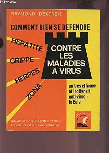 Comment bien se défendre contre les maladies à virus, hépatites, grippe, herpès, zona