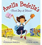 Amelia Bedelia's First Day of School (Amelia Bedelia Picture Books) Parish, Herman ( Author ) Jun-21-2011 Hardcover