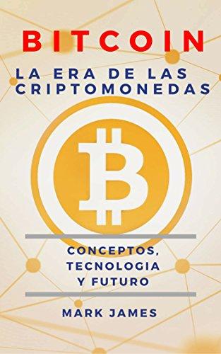 Bitcoin La Era de la Criptodivisa: Guia Para Principiantes ...