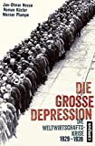 Die Große Depression: Die Weltwirtschaftskrise 1929-1939 - Jan-Otmar Hesse, Roman Köster, Werner Plumpe