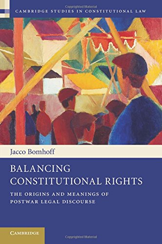 Balancing Constitutional Rights (Cambridge Studies in Constitutional Law)