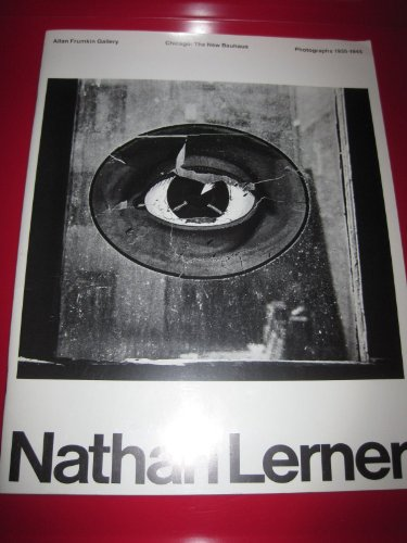 Nathan Lerner: Chicago: The New Bauhaus, Photographs 1935-1945.