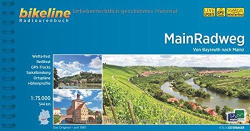 Main-Radweg: Von Bayreuth nach Mainz.1:75.000, 544 km (Bikeline Radtourenbücher)