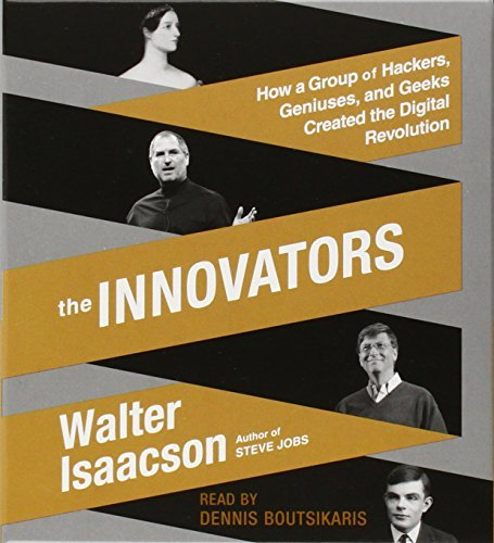 The Innovators: How a Group of Hackers, Geniuses, and Geeks Created the Digital Revolution by Walter Isaacson (2014-10-07) par Walter Isaacson
