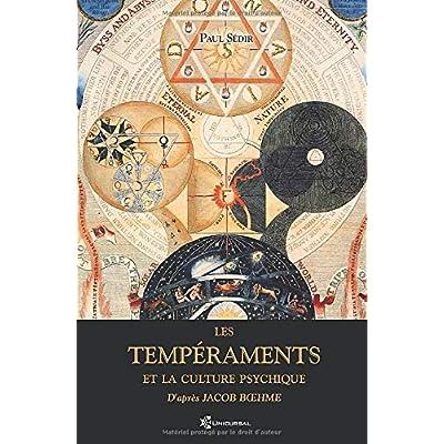 les Tempéraments et la Culture Psychique: D'après Jacob Bœhme