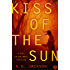 Kiss of the Sun: A Girl in the Maze Thriller