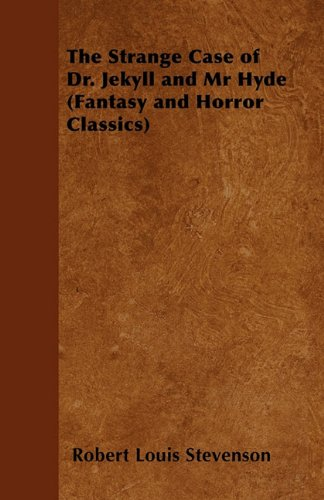 The Strange Case of Dr. Jekyll and Mr Hyde (Fantasy and Horror Classics)