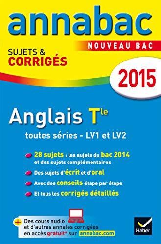 Annales Annabac 2015 Anglais Tle LV1 et LV2: sujets et corrigés du bac – Terminale