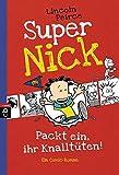 Super Nick - Packt ein, ihr Knalltüten! - Ein Comic-Roman: Band 4 (Die Super Nick-Reihe, Band 4)