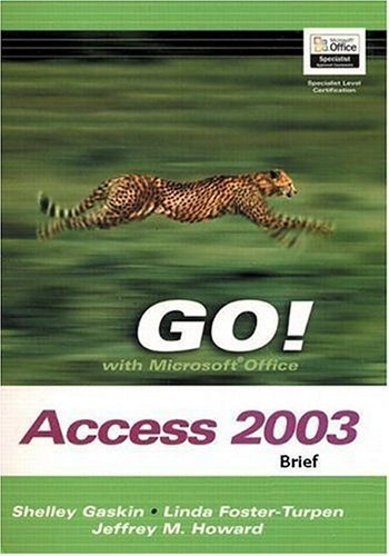 GO! with Microsoft Access 2003 Brief and Student CD Package (Go! Series) by Gaskin, Shelley, Foster-Turpen, Linda (2006) Paperback