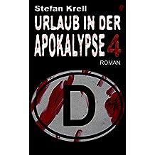 Urlaub in der Apokalypse 4: Horror-Thriller (German Edition)