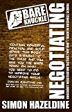 Bare Knuckle Negotiating (second edition): Knockout Negotiation Tactics They Won