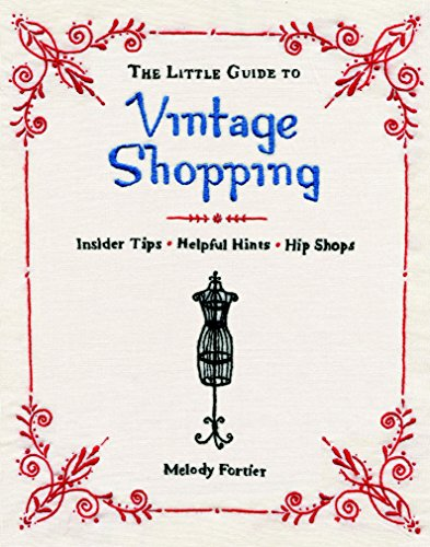 Vintage Shopping: Insider Tips, Helpful Hints, Hip Shops (English Edition) ()
