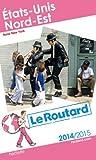 Guide du Routard États-Unis Nord-Est 2014/2015