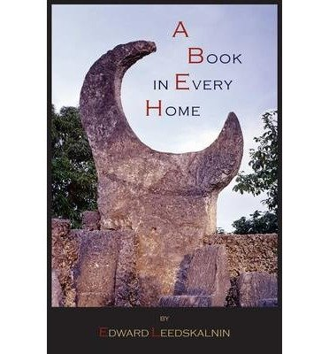 [(A Book in Every Home: Containing Three Subjects: Ed's Sweet Sixteen, Domestic and Political Views)] [Author: Edward Leedskalnin] published on (September, 2012)