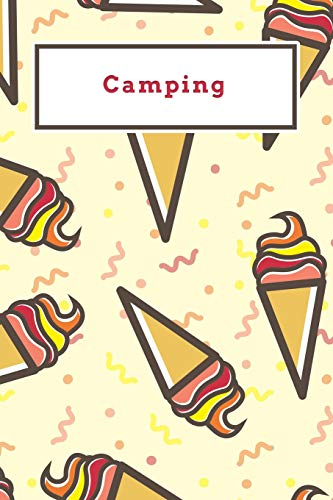 Camping: Funny Red and Yellow Icecream Dotted Grid Bullet Journal Notebook - 100 pages 6 x 9 inches Log Book (Sweet Icecream Series Volume 59, Band 59)