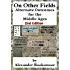 On Other Fields: Alternate Outcomes of the Middle Ages  - 2nd Edition