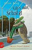 'Gib's mir, Schatz!: (K)ein Fessel-Roman' von Ellen Berg
