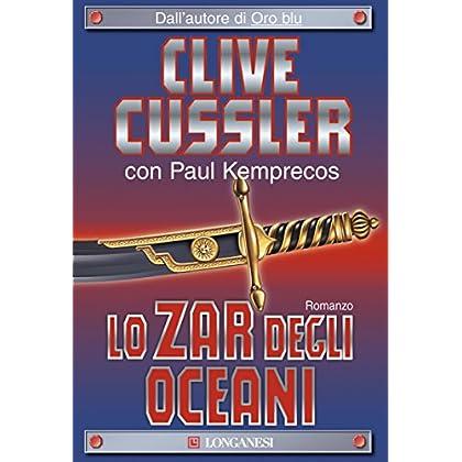 Lo Zar Degli Oceani: Numa Files - Le Avventure Di Kurt Austin E Joe Zavala