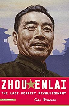 Zhou Enlai: The Last Perfect Revolutionary eBook: Gao Wenqian