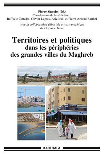 Territoires et politiques dans les périphéries des grandes villes du Maghreb (Hommes et sociétés) par Pierre Signoles