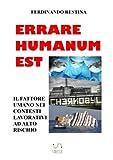 Scarica Libro Errare humanum est Il fattore umano nei contesti lavorativi ad alto rischio (PDF,EPUB,MOBI) Online Italiano Gratis