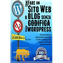 Come Creare un Sito Web o Blog con WordPress Senza Codifica: Inoltre una introduzione all'imprenditorialità online, siti web di reddito passivo, e ... (THE MAKE MONEY FROM HOME LIONS CLUB)