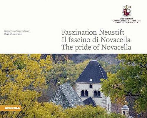 Faszination Neustift-Il fascino di Novacella-The pride of Novacella