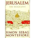 (Jerusalem: The Biography) By Simon Sebag Montefiore (Author) Hardcover on (Jan , 2011) - Simon Sebag Montefiore