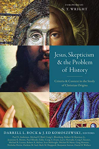 Jesus, Skepticism, and the Problem of History: Criteria and Context in the Study of Christian Origins (English Edition)