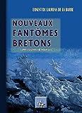Nouveaux fantômes bretons: Contes, légendes et nouvelles