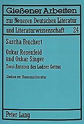 Oskar Rosenfeld und Oskar Singer: Zwei Autoren des Lodzer Gettos- Studien zur Holocaustliteratur (Gießener Arbeiten zur neueren deutschen Literatur und Literaturwissenschaft)