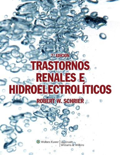 Trastornos renales e hidroelectrolíticos por Robert W. Schrier