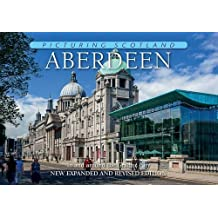 Picturing Scotland: Aberdeen: In and Around the Granite City
