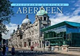 Aberdeen: Picturing Scotland: In and Around the Granite City