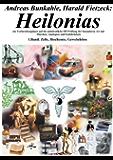 Heilonias: Ein Vorbereitungskurs auf die amtsärztliche HP-Prüfung der besonderen Art mit Märchen, Analogien und Eselsbrücken