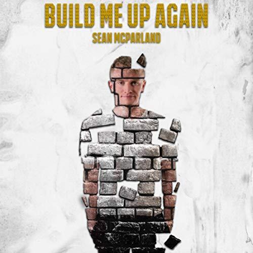Build Me Up Again