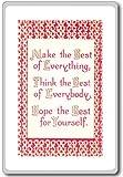 Make The Best Of Everything, Think The Best Of.... - Motivational Quotes Fridge Magnet - Kühlschrankmagnet