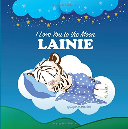I Love You to the Moon, Lainie: Bedtime Story & Personalized Book (Bedtime Stories, Goodnight Poems, Bedtime Stories for Kids, Personalized Books, Personalized Gifts)