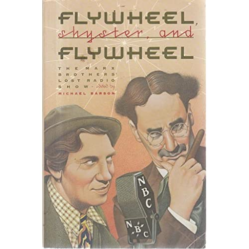 Flywheel, Shyster, and Flywheel: The Marx Brothers' Lost Radio Show by Michael Barson (1988-10-22)