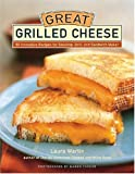 Great Grilled Cheese: 50 Innovative Recipes for Stovetop, Grill, and Sandwich Maker by Laura Werlin (1-Sep-2004) Hardcover