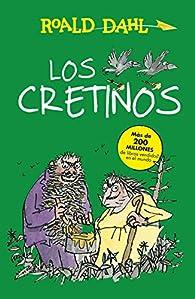 Los Cretinos par  Julio Cortázar