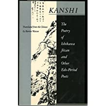 Kanshi; the Poetry of Ishikawa Jozan and Other Edo-Period Poets by Burton Watson (1990-12-31)