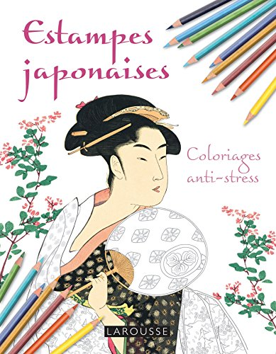 Estampes japonaises Coloriages anti-stress par Collectif