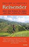 Reisender - über das Reisen in Asien und das Leben in China: Eine Reiseerzählung, die einen durch Sri Lanka, Indien, Nepal, Singapur, Malaysia, Indonesien, ... Kambodscha, Myanmar und China führt