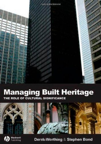 Managing Built Heritage: The Role of Cultural Significance by Worthing, Derek, Bond, Stephen (2007) Paperback
